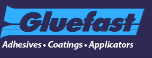Gluefast Adhesives, Coatings and Applicators